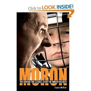 Moron: The Behind the Scenes Story of Minor Hockey in Canada
